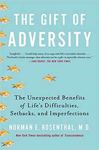The Gift of Adversity: The Unexpected Benefits of Life's Difficulties