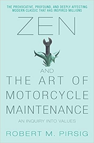 Zen and the Art of Motorcycle Maintenance: